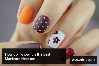 How do I know it is the Best Manicure Near me